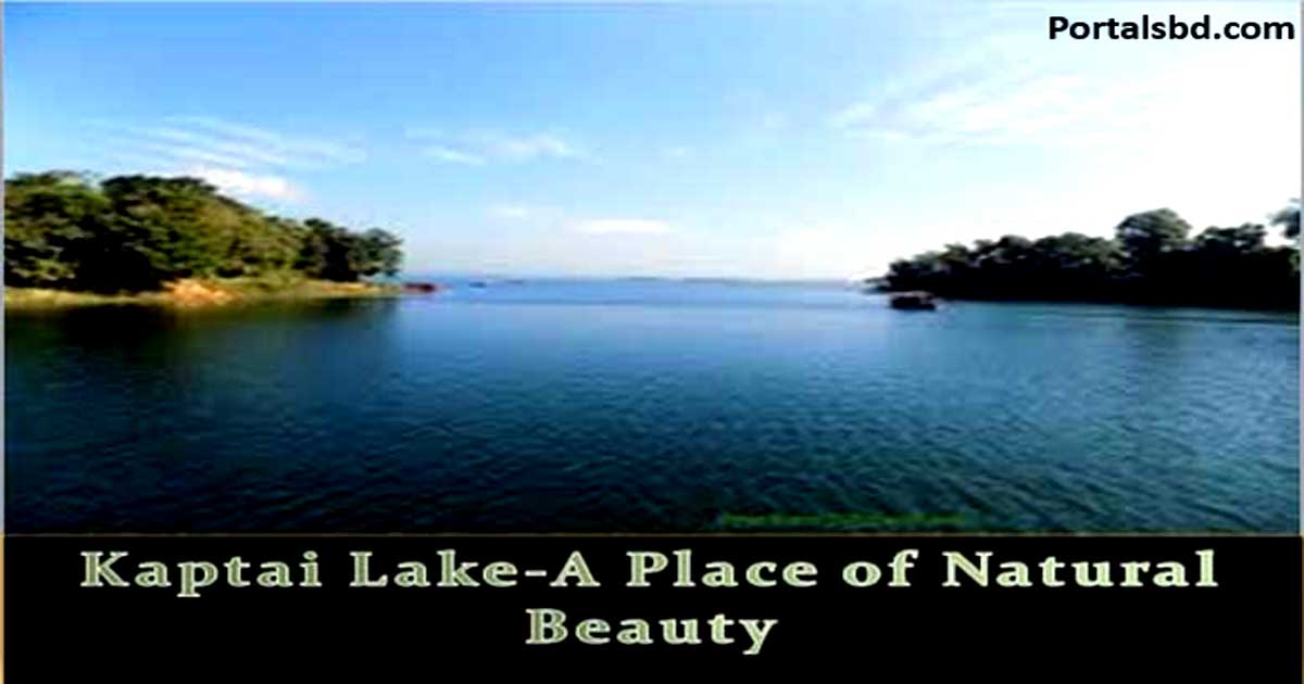 Kaptai Lake Rangamati-A Place of Natural Beauty