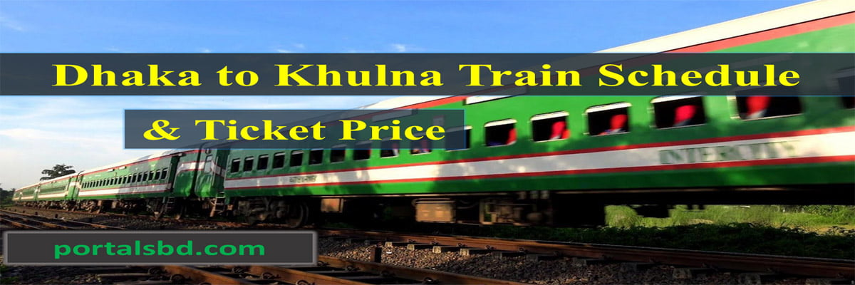 Dhaka to Khulna Train Schedule and Ticket Price