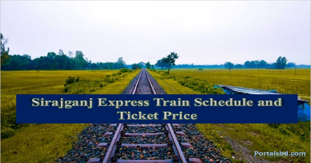 Sirajganj Express Train Schedule and Ticket Price
